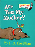 Are You My Mother? Bright and Early Board Book