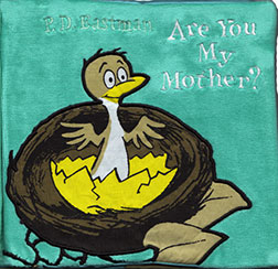 Are You My Mother? Cloth Edition